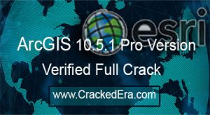 ArcGIS Crack 10.5.1 Pro Setup Cracked